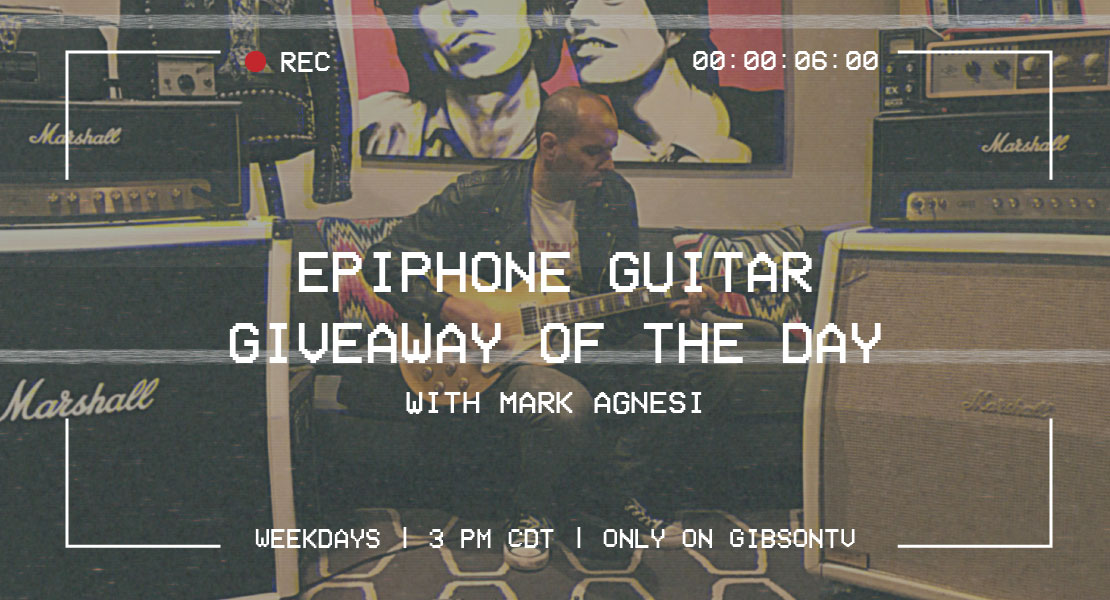 GibsonTV - Epiphone Guitar Giveaway of the Day with Mark Agnesi