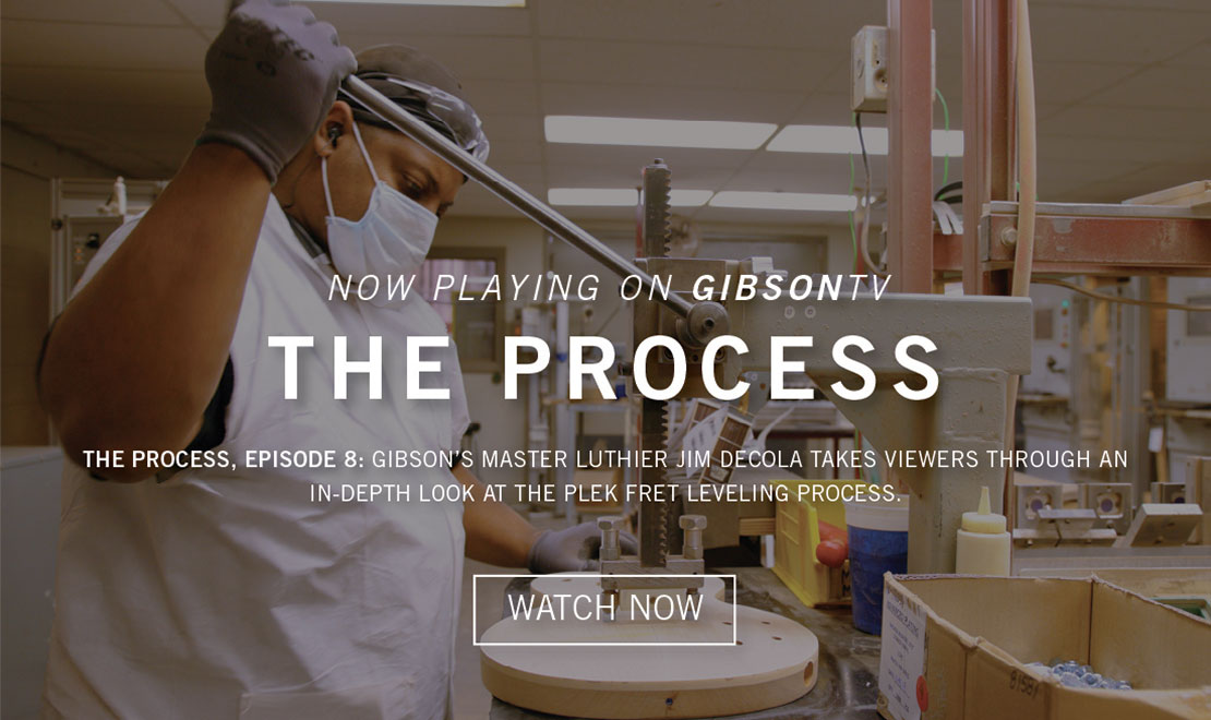 Now Playing on GibsonTV - The Process - Episode 8