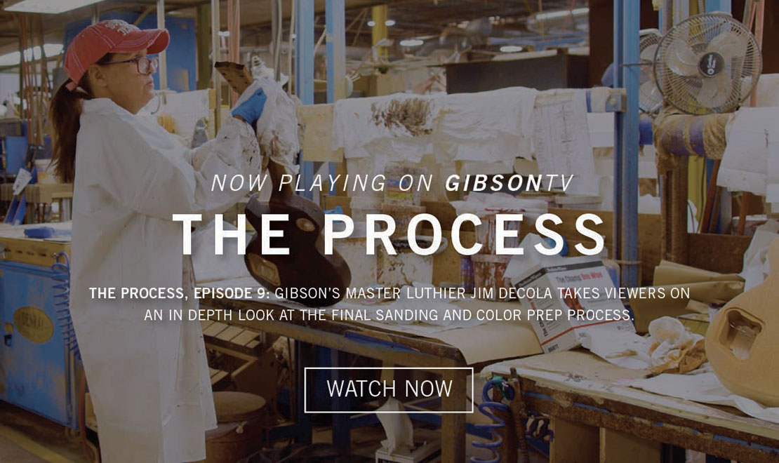 Now Playing on GibsonTV - The Process - Episode 9